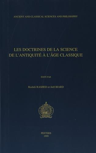 Les doctrines de la science de l'antiquité à l'âge classique: Rashed ...