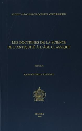 9789042907881: Les doctrines de la science de l'antiquite a l'ge classique (Ancient and Classical Sciences and Philosophy)