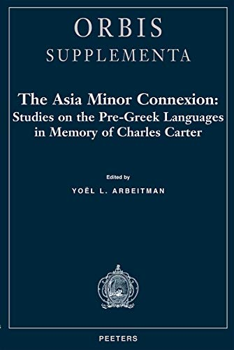 9789042907980: The Asia Minor Connexion Studies on the Pre-Greek Languages in Memory of Charles Carter (Orbis Supplementa)