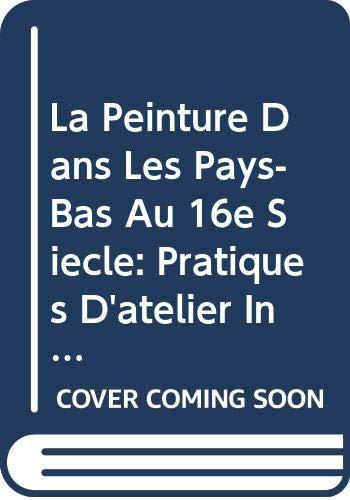 LA PEINTURE DANS LES PAYS-BAS AU 16E: VAN SCHOUTE R.;