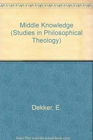 9789042908031: Middle Knowledge (Studies in Philosophical Theology)