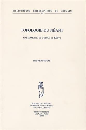 Topologie De Néant: Une Approche de L'Ecole De Kyoto: Bernard Stevens
