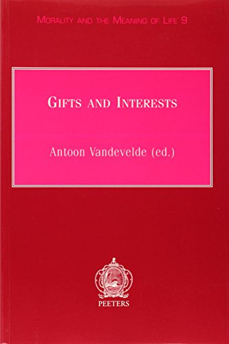 9789042908147: Gifts and Interests (Morality and the Meaning of Life)