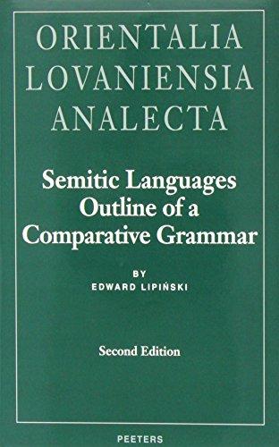 Semitic Languages Outline of a Comparative Grammar: Lipinski, E