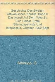 Geschichte des Zweiten Vatikanischen Konzils, Band II. Das Konzil auf dem Weg zu sich selbst. Erste...
