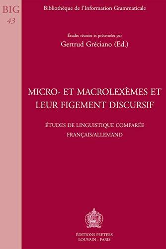 9789042908567: Micro- et macrolexemes et leur figement discursif Etudes de linguistique comparee francais/allemand (Bibliotheque de l'Information Grammaticale)