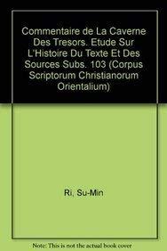 9789042908635: Commentaire de la caverne des tresors. Etude sur l'histoire du texte et des sources Subs. 103 (Corpus Scriptorum Christianorum Orientalium)