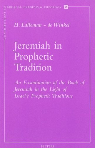 9789042908659: Jeremiah in Prophetic Tradition An Examination of the Book of Jeremiah in the Light of Israel's Prophetic Traditions (Contributions to Biblical Exegesis & Theology)
