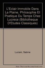 9789042908697: L'eclair Immobile Dans La Plaine, Philosophie Et Poetique Du Temps Chez Lucrece