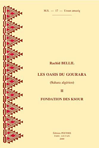 9789042909243: Les oasis du Gourara (Sahara alg�rien) vol.II : fondations des ksours