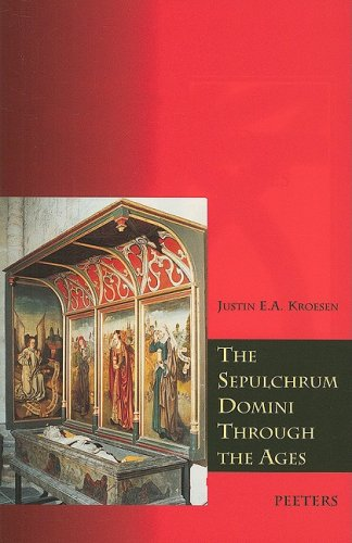The Sepulchrum Domini through the Ages Its: Kroesen, JEA