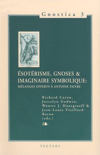 9789042909557: Esotérisme, gnoses & imaginaire symbolique : Mélanges offerts à Antoine Faivre