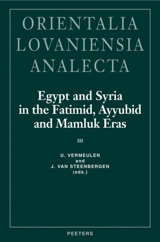 Egypt and Syria in the Fatimid, Ayyubid and Mamluk Eras III: VermeulenU., Van Steenbergen J.,