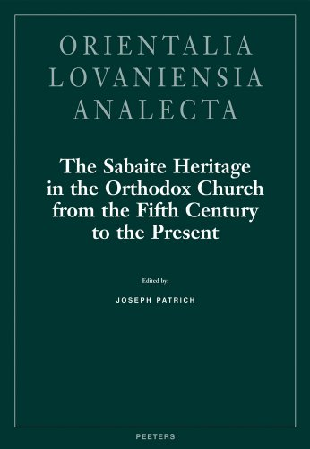 9789042909762: The Sabaite Heritage in the Orthodox Church from the Fifth Century to the Present: Monastic Life, Liturgy, Theology, Literature, Art, Archaeology (Orientalia Lovaniensia Analecta)