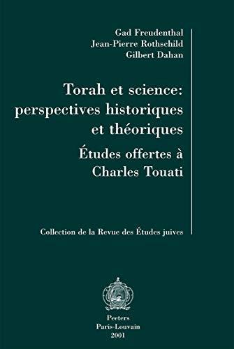 Torah et science: perspectives historiques et théoriques: Freudenthal G., RothschildJ.-P., ...