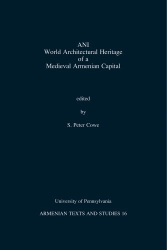 9789042910386: Ani World Architectural Heritage of a Medieval Armenian Capital (University of Pennsylvania Armenian Texts and Studies)