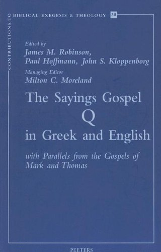 9789042910560: The Sayings Gospel Q in Greek and English with Parallels from the Gospels of Mark and Thomas (Contributions to Biblical Exegesis & Theology)
