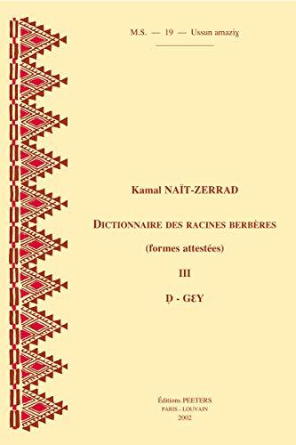 9789042910768: Dictionnaire des racines berberes (formes attestees) III. D-Gey MS19 (Societe d'Etudes Linguistiques et Anthropologiques de France)