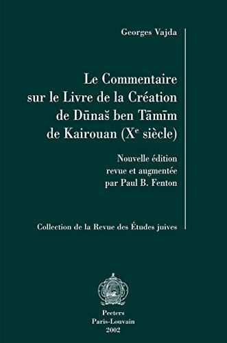 Le Commentaire sur le Livre de la Création de Dunas ben Tamim de Kairouan (Xe siècle)...