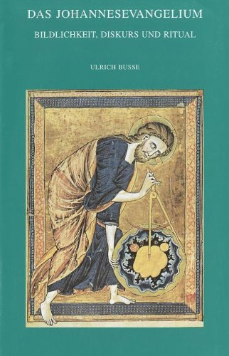 Das Johannesevangelium. Bildlichkeit, Diskurs und Ritual: Busse U.,