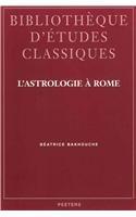 L'astrologie à Rome.: BAKHOUCHE, Béatrice,