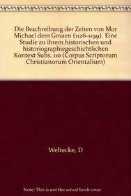9789042911321: Die «Beschreibung der Zeiten» von Mor Michael dem Großen (1126-1199) (Corpus Scriptorum Christianorum orientalium)