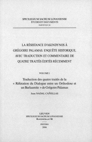 La résistance d'Akindynos à Grégoire Palamas. Enquête historique, ...
