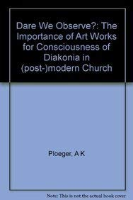 9789042911673: Dare We Observe? The Importance of Art Works for Consciousness of Diakonia in (Post-)modern Church