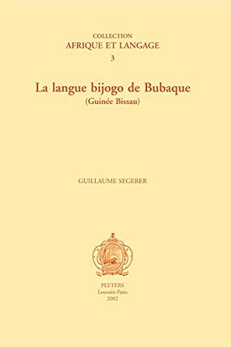 9789042911871: La Langue Bijogo De Bubaque: (Guinee Bissau)