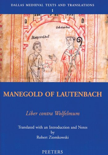 9789042911925: Manegold of Lautenbach, Liber contra Wolfelmum Translated with Introduction and Notes by Robert Ziomkowski (Dallas Medieval Texts and Translations)