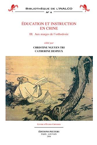 9789042912083: Education et instruction en Chine. : 3, Aux marges de l'orthodoxie