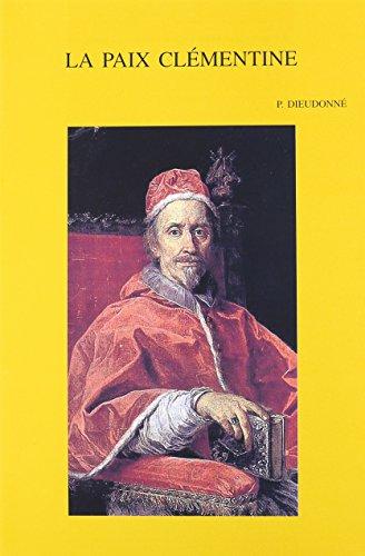 9789042912380: La Paix Clementine: Defaite Et Victoire Du Premier Jansenisme Francais Sous Le Pontificat de Clement IX (1667-1669) (Bibliotheca Ephemeridum Theologicarum Lovaniensium)