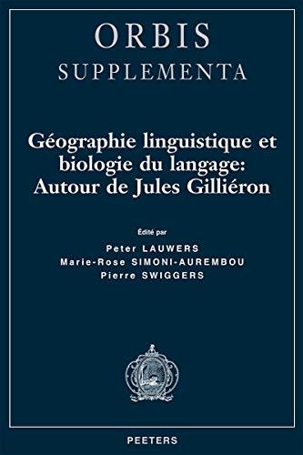 9789042912397: Geographie linguistique et biologie du langage: Autour de Jules Gillieron (Orbis Supplementa)