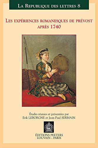 Les expériences romanesques de Prévost après 1740: Leborgne E., Sermain J.-P.,
