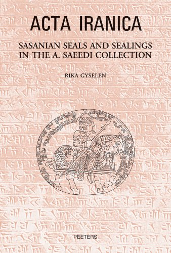 Sasanian Seals and Sealings in the A. Saeedi Collection: GyselenR.,