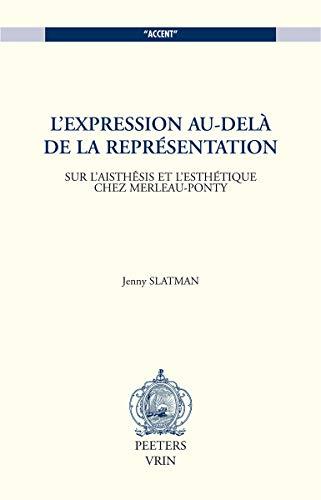 9789042912700: L'Expression Au-Dela De La Representation: Sur L'aisthesis Et L'esthetique Chez Merleau-ponty