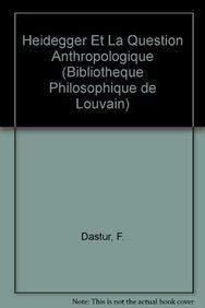 Heidegger et la question anthropologique: Dastur F.,