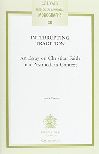 9789042912823: Interrupting Tradition: An Essay on Christian Faith in a Postmodern Context (Louvain Theological & Pastoral Monographs)