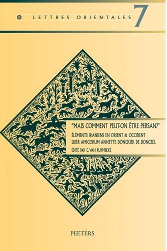 """Mais comment peut-on être persan?"""". Éléments iraniens en Orient & ..."""