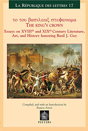 9789042913417: The King's Crown Essays on XVIIIth Century Culture and Literature in Honor of Basil Guy (La Republique des Lettres)