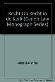 Recht op recht in de kerk: Torfs R., Martens K. , Koffeman L.J., Coertzen P.,