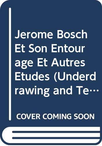 9789042913684: Jerome Bosch et son entourage et autres etudes (Underdrawing and Technology in Painting. Symposia)