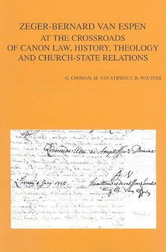 Zeger-Bernard Van Espen at the Crossroads of Canon Law, History, Theology and Church-State ...