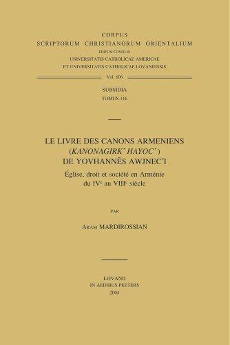 9789042913813: Le Livre des canons arméniens de Yovhannès Awjenc'i : Eglise, droit et société en Arménie du IVe au VIIIe siècle