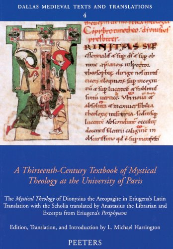 A Thirteenth-Century Textbook of Mystical Theology at the University of Paris: The Mystical Theology of Dionysius the Areopagite in Eriugena's Latin ... and Excerpts from Eriugena's Periphyseon