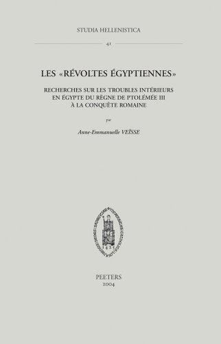 Les Revoltes Egyptiennes: Recherches Sur Les Troubles: Anne-Emmanuelle Veisse