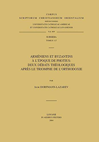Arméniens et Byzantins à l'époque de Photius: Deux débats th&...