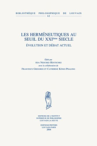 9789042914438: Les Hermeneutiques au seuil du XXIieme siecle: Evolution et debat actuel (Bibliotheque Philosophique de Louvain)