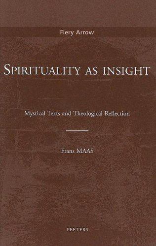 9789042914513: Spirituality as Insight: Mystical Texts and Theological Reflection (Fiery Arrow)