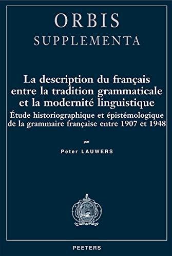 La description du francais entre la tradition grammaticale et la modernite: Etude historiographique...